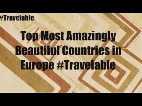 List Of The Most Amazingly Beatiful Places In Europe -#Travelable
