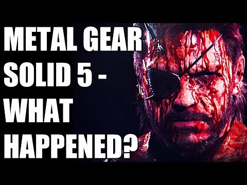 What The Hell Happened With Metal Gear Solid 5?