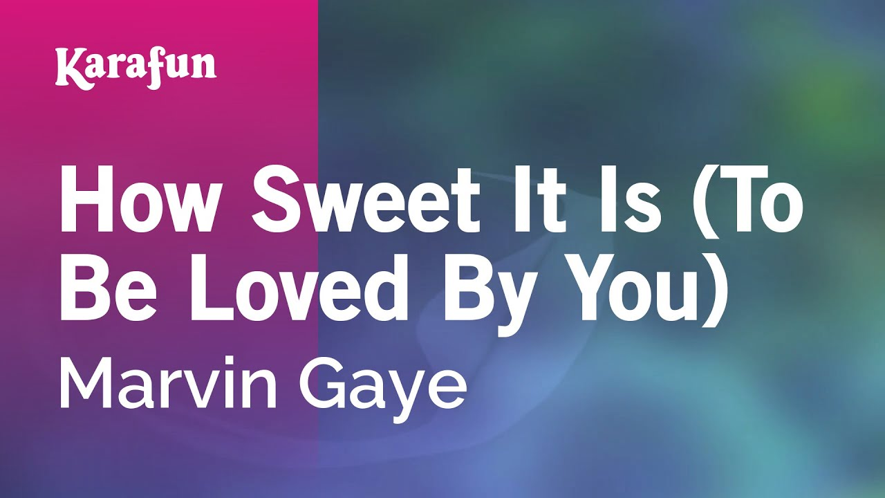 Marvin Gaye How Sweet It Is To Be Loved By You
