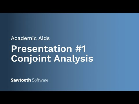 Academic Aids: Presentation #1 Conjoint Analysis