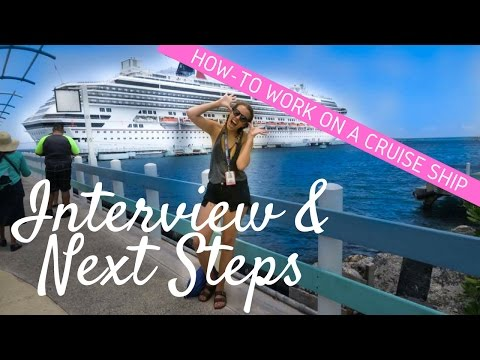 How To Work On A Cruise Ship | Interview And After Hire Process