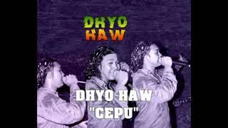 Dhyo-Haw - Cepu (Lirik)