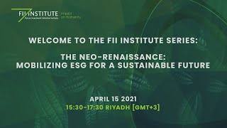 The Neo-Renaissance: Mobilizing ESG for a Sustainable Future – FII Institute Series  – English