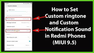 How to set custom ringtone and notification sound in redmi phones running miui 9.5? rigntone: step 1: open settings. 2: tap on 'sound ...