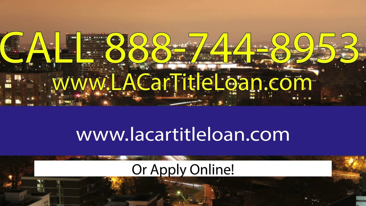 Car Title Loans Los Angeles: Los Angeles Car Title Loans, Fast Funding (888)744-8953
