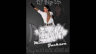 DJ Big Up x Michael Jackson - They Don't Care About Us (Remix) 2017