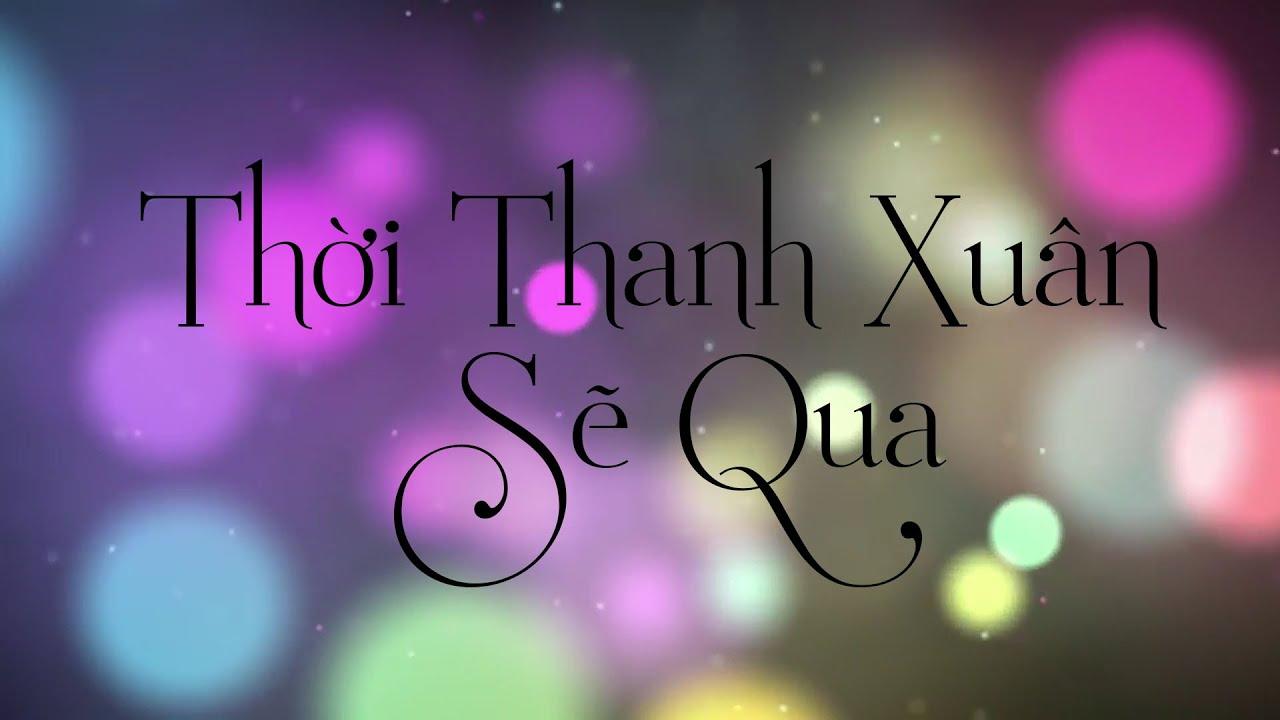[Lyric] Thời Thanh Xuân Sẽ Qua - Phạm Hồng Phước ft  Văn Mai Hương