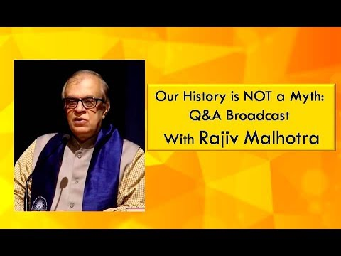Our History is NOT a Myth —Q&A Broadcast with Rajiv Malhotra