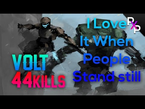 I Love it When People Stand Still | VOLT 44 Kills part 1