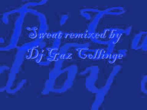 Dj Gaz Collinge - Sweat Remix