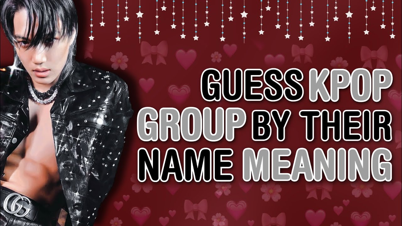 GUESS KPOP GROUP BY THEIR NAME MEANING ( REALLY HARD!! ) | KPOP GAMES