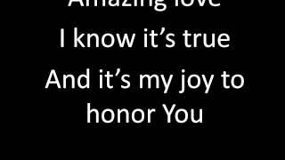 Amazing Love (You are My King) Newsboys with Lyrics