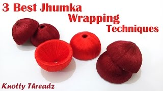 3 Best Silk Thread Jhumka Wrapping Techniques - Tutorial !!