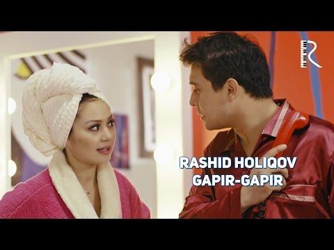 Rashid Holiqov - Gapir-gapir | Рашид Холиков - Гапир-гапир