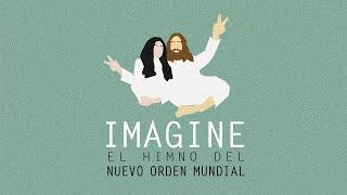 ✌🏻 IMAGINE (1971) ► El himno del Nuevo Orden Mundial por Ola Films