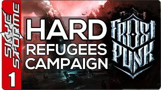Frostpunk The Refugees Hard Campaign - EP 1 - NO KIDS WORKING - THIS IS HARD!