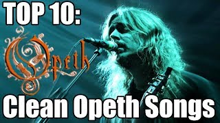 TOP 10 OPETH SONGS w/ Clean Vocals chords   Guitaa.com
