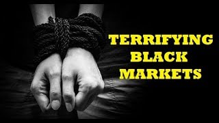 7 Terrifying Black Markets on The Internet
