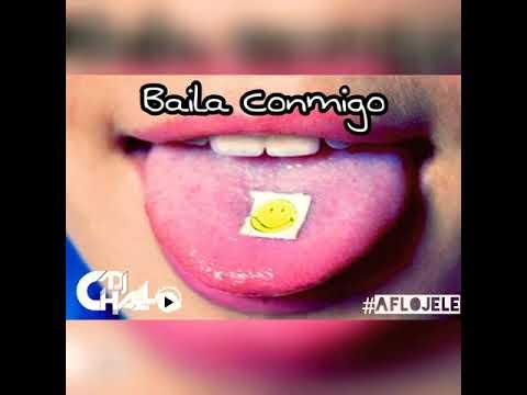 Baila Conmigo Electro Mix - Set DJ CHALLO
