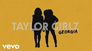 Taylor Girlz - Georgia (Official Lyric Video)