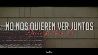 Doedo - No Nos Quieren Ver Juntos / Feat. Kevin Kvn (Vídeo Lyrics)