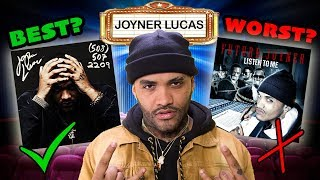 Joyner Lucas | Best & Worst | Albums & Songs | ***New Series***