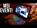 MSI EXCLUSIVE EVENT! - Laptops / YouTubers  / Free stuff!