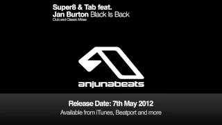Super8 & Tab feat. Jan Burton - Black Is Back (Club Mix)