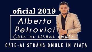 Alberto Petrovici(Beto) - Cate ai strans omule in viata (Oficial Video) 2019