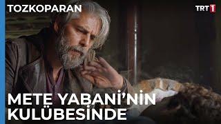 Mete Yabani'nin kulübesinde - Tozkoparan 2. Bölüm