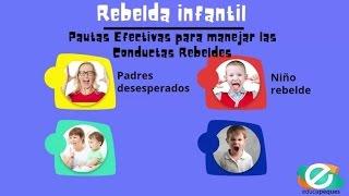 Rebeldía infantil  Pautas Efectivas para manejar Conductas Rebeldes