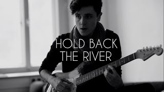 Hold Back The River - James Bay (Cover) Robert Paul Hegenbarth