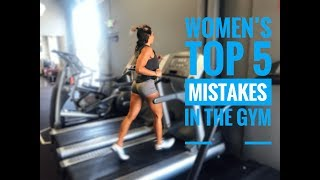 Women's Top 5 Mistakes in the Gym