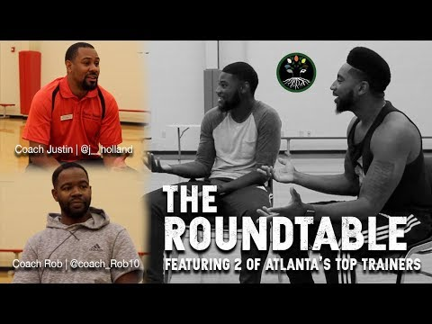 The Roundtable - Ep. 1 Pt. 1 - feat. 2 of Atlanta's Top Basketball Trainers