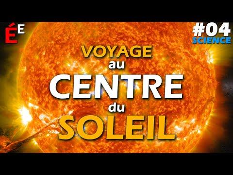 #04 Science - Voyage au centre du Soleil