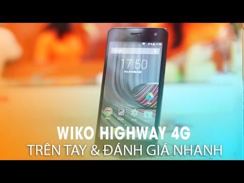 Đánh giá nhanh WIKO HIGHWAY 4G Smartphone thương hiệu Pháp