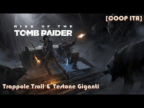 Tomb Raider [Coop] LIVE ITA : Trappole Troll & Testone Giganti