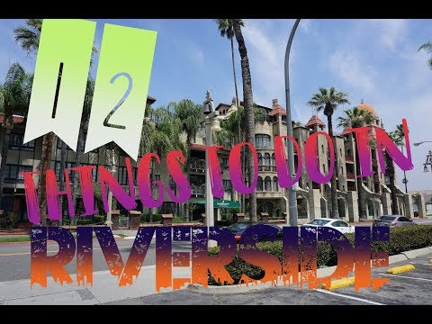 Top 12 Things To Do In Riverside, California