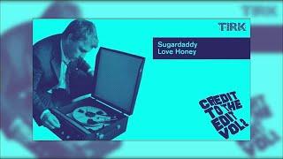 Sugardaddy - Love Honey (Greg Wilson Edit)
