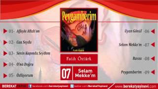 Fatih Öztürk - Selam Mekke'm