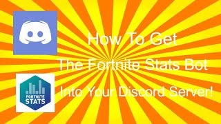How To Get Fortnite Stats Discord Bot Into Your Server