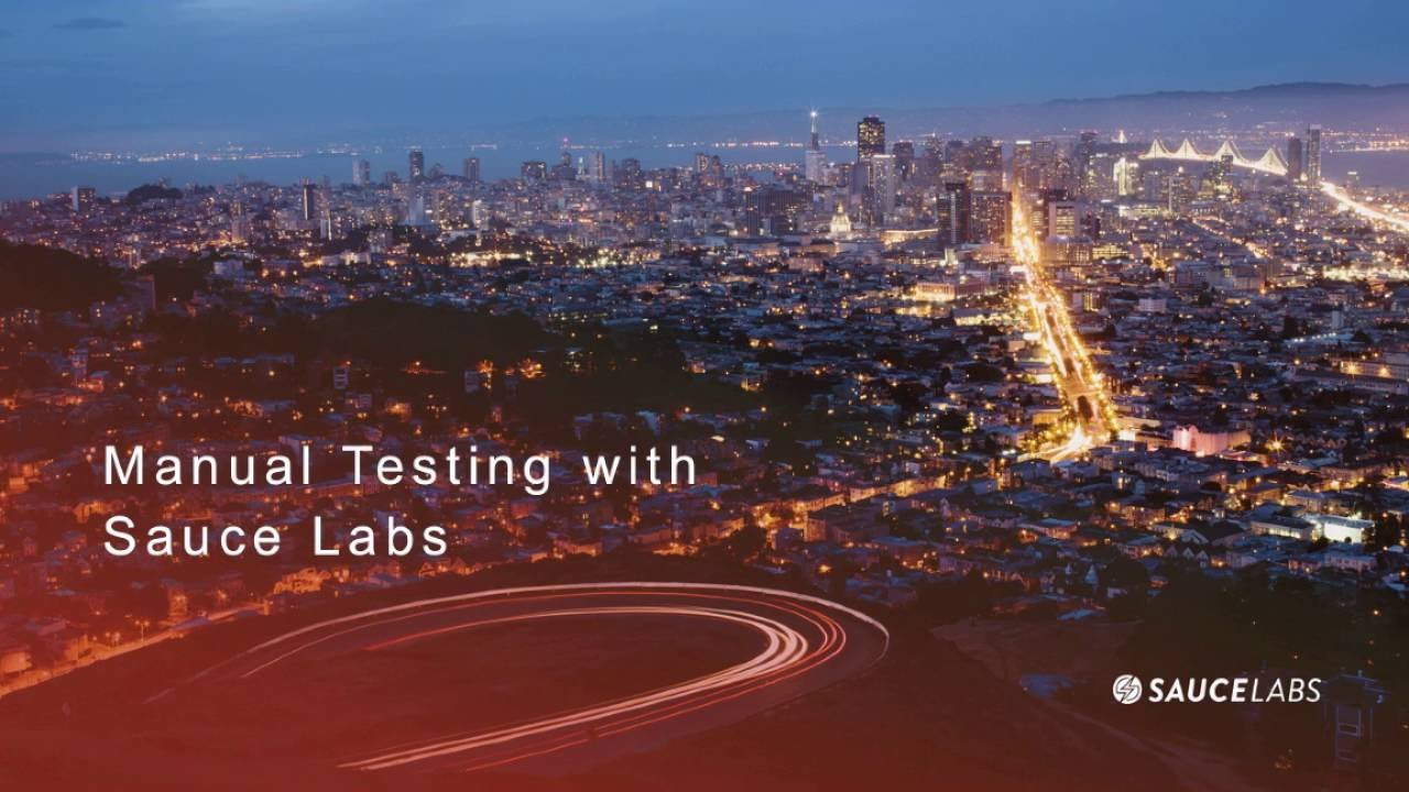 How to Conduct Manual Cross Browser Tests Using Sauce Labs