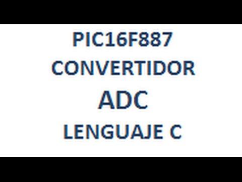 Download PIC16F887 - Convertidor ADC - Lenguaje C - Link para Descargar