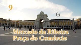 9 - Lisboa: Mercado da Ribeira, Praça do Comércio