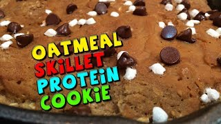 Oatmeal Skillet Protein Cookie Recipe (high Fiber)