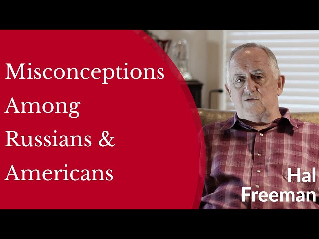 Hal Freeman - Misconceptions Among Russians and Americans