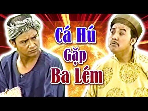 Hài Bảo Quốc, Trung Dân | Cá Hú Gặp Ba Lém| Hài Kịch Hay Nhất – Cười Tí Xỉu