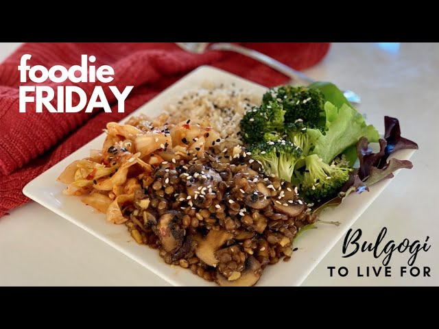 Foodie Friday - Bulgogi to Live For!