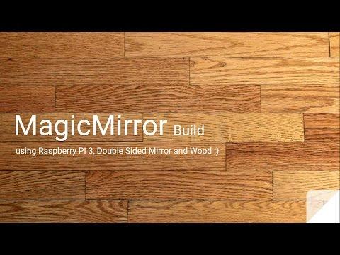 Magic Mirror Complete built video