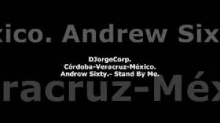 GenteDJ Andrew Sixty.- Stand By Me.